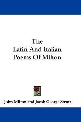 The Latin and Italian Poems of Milton