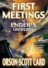 First Meetings in Ender's Universe (Ender's Saga, #0.5)