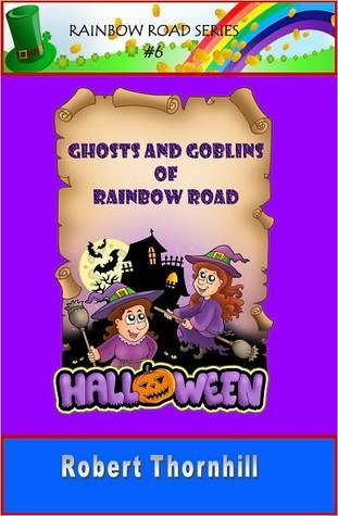 Ghosts and goblins of rainbow road by Robert Thornhill