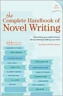 The Complete Handbook Of Novel Writing by Editors of Writer's Digest