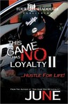This Game Has No Loyalty II - Hustle for Life