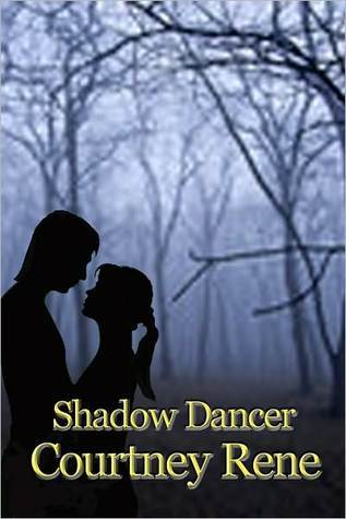Shadow Dancer by Courtney Rene