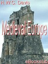 Medieval Europe by H.W. Carless Davis