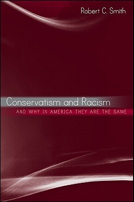 Conservatism and Racism, and Why in America They Are the Same