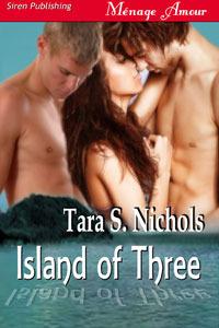 Island of Three by Tara S. Nichols