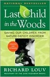 Book cover for Last Child in the Woods: Saving Our Children from Nature-Deficit Disorder