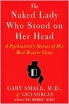 The Naked Lady Who Stood on Her Head by Gary Small
