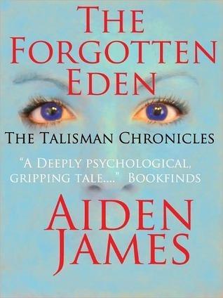 The Forgotten Eden by Aiden James