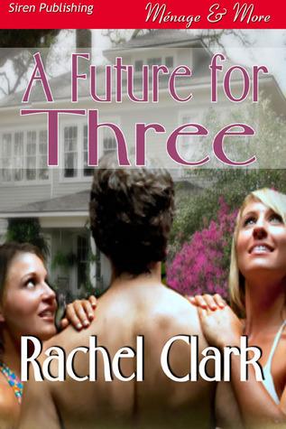 A Future for Three by Rachel Clark