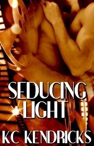 Seducing Light by K.C. Kendricks