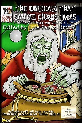 The Undead That Saved Christmas by Lyle Perez-Tinics