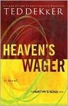 Heaven's Wager by Ted Dekker