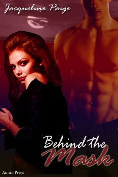 Behind the Mask by Jacqueline Paige