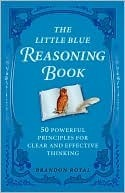 The Little Blue Reasoning Book by Brandon Royal