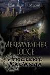 Ancient Revenge (Merryweather Lodge, #1)