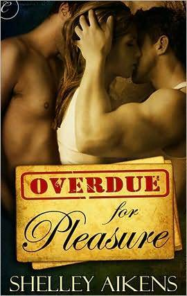 Overdue For Pleasure by Shelley Aikens