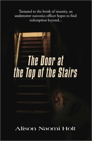 The Door at the Top of the Stairs by Alison Naomi Holt
