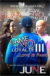 This Game Has No Loyalty III - Love Is Pain