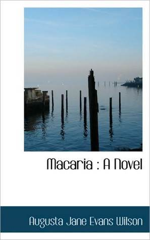 Macaria by Augusta Jane Evans