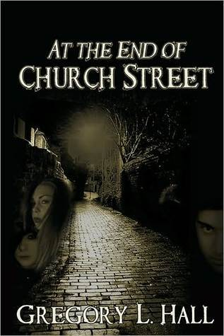 At The End of Church Street by Gregory L. Hall