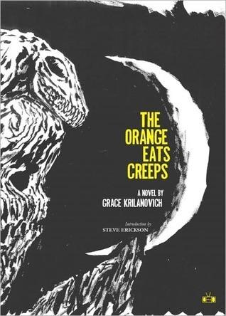 The Orange Eats Creeps by Grace Krilanovich