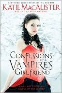 Confessions of a Vampire's Girlfriend by Katie Maxwell