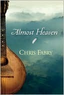 Almost Heaven by Chris Fabry