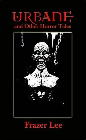Urbane and Other Horror Tales