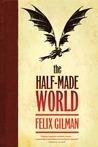 The Half-Made World (The Half-Made World, #1)