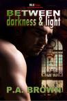 Between Darkness ...