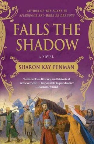 Falls the Shadow by Sharon Kay Penman