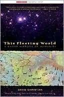 This Fleeting World by David Christian