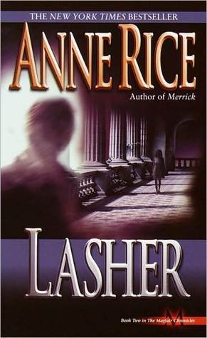 Lasher (Lives of the Mayfair Witches, #2...