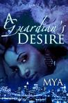 A Guardian's Desire by Mya Lairis