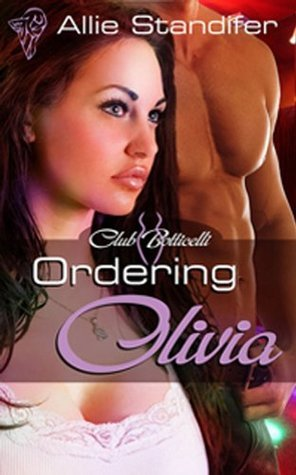 Ordering Olivia (Club Botticelli, #1)