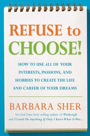 use all of your interests passions and hobbies to create the life and career of your dreams by barbara sher