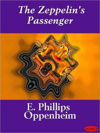 The Zeppelin's Passenger by E. Phillips Oppenheim