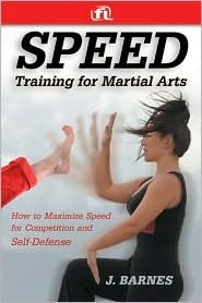 Speed Training for Martial Arts: How to Maximize Speed for Competition and Self-Defense