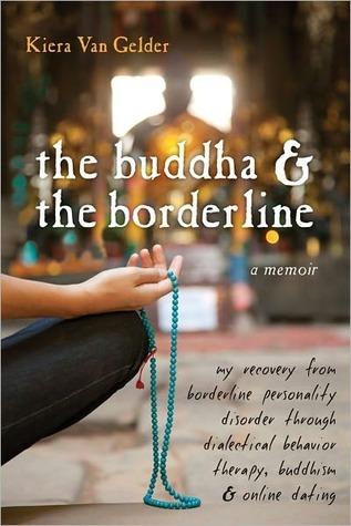 The Buddha and the Borderline by Kiera Van Gelder