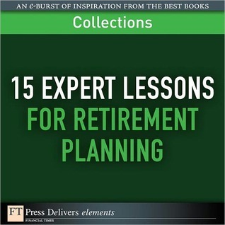 15 Expert Lessons for Retirement Planning by Moshe A. Milevsky
