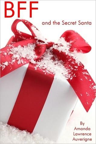 BFF and the Secret Santa by Amanda Lawrence Auverigne