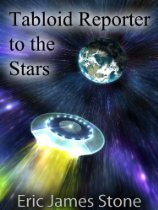 Tabloid Reporter to the Stars by Eric James Stone