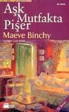 Aşk Mutfakta Pişer by Maeve Binchy