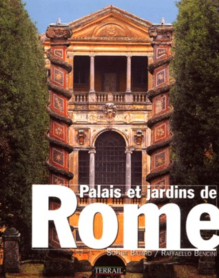 Palais et jardins de Rome by Sophie Bajard