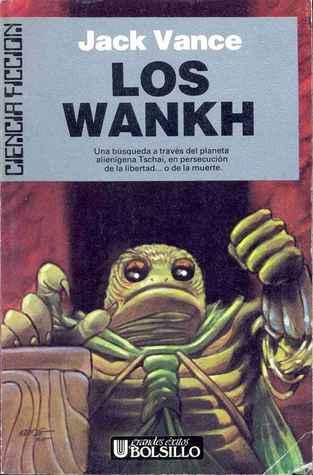 Los Wankh (Ciclo de Tschai, El Planeta de la Aventura, #2)