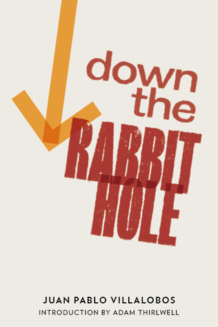 Down the Rabbit Hole by Juan Pablo Villalobos