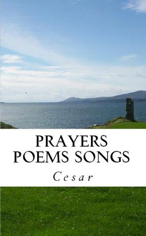 Prayers Poems Songs