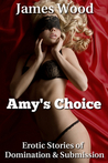 Erotic Stories of Domination and Submission: Amy's Choice