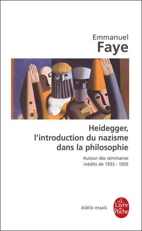 Heidegger, l'introduction du nazisme dans la philosophie : Autour des séminaires inédits de 1933-1935 por Emmanuel Faye