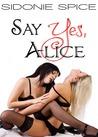 Say Yes, Alice (Brazen Babysitters, #1)